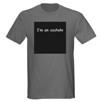 "T-shirt ""I'm an asshole"""